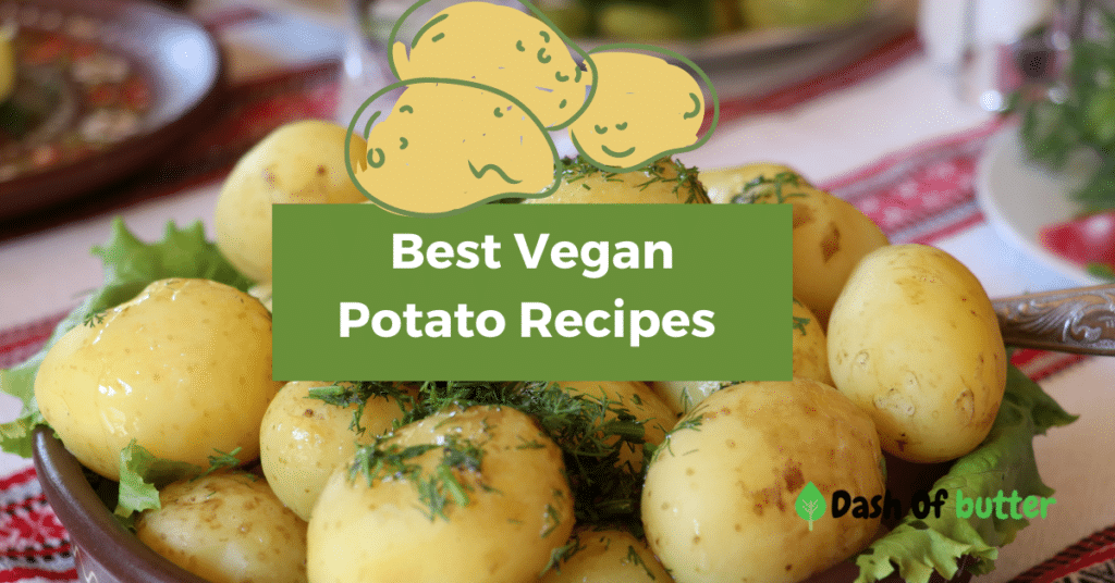 5 Best Vegan Potato Recipes