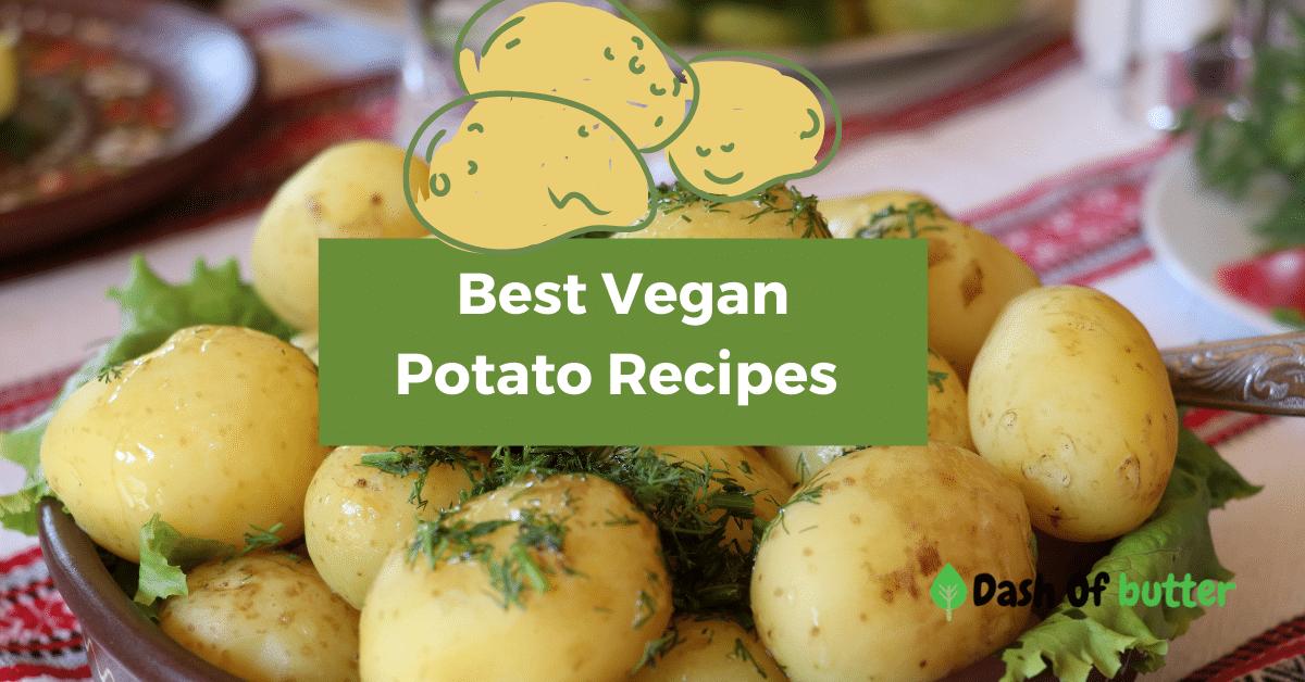 5 Best Vegan Potato Recipes