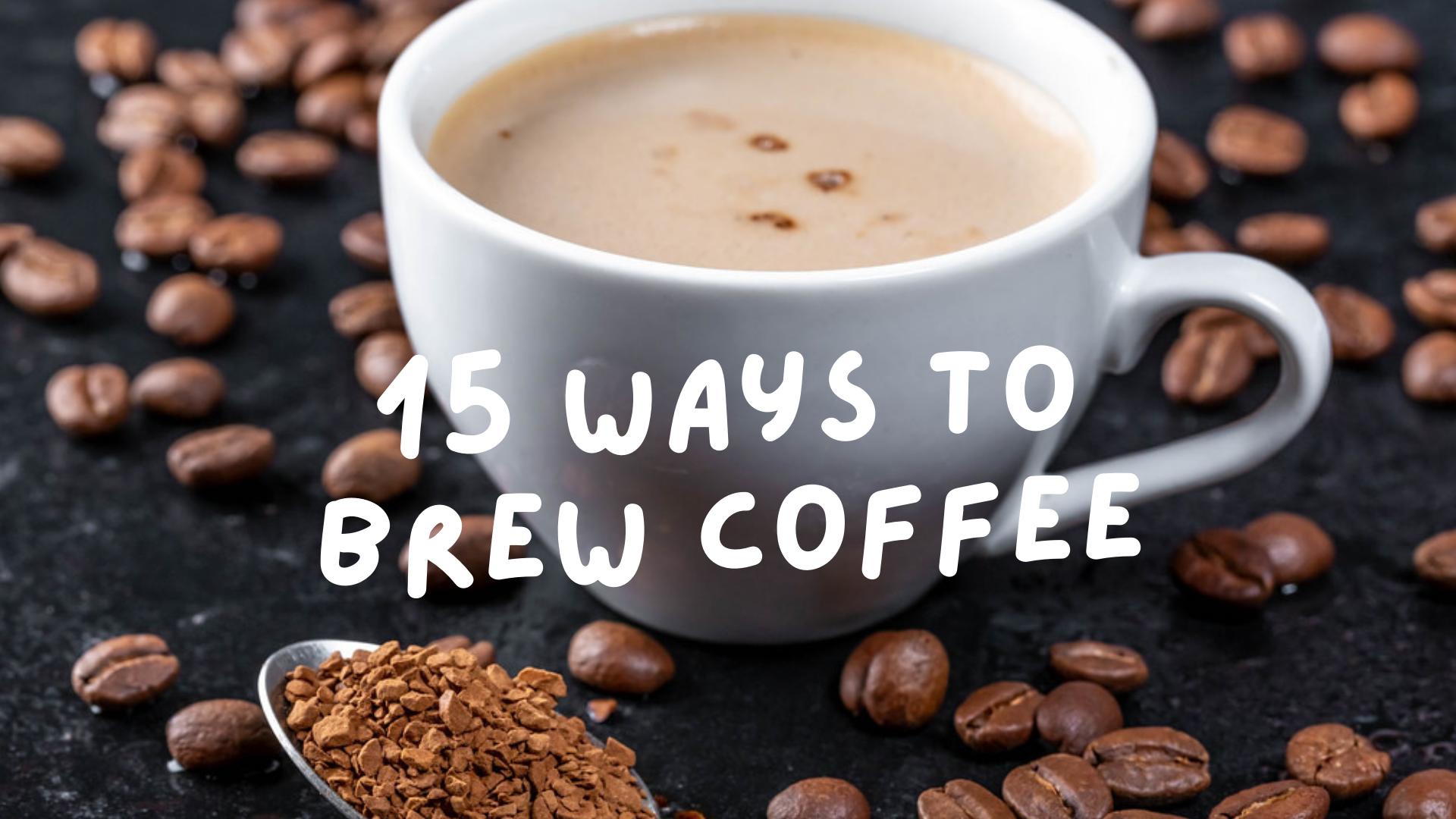 Ways to brew coffee